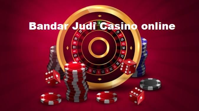 Bandar Judi Casino online