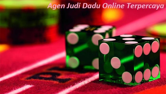 Agen Judi Dadu Online Terpercaya