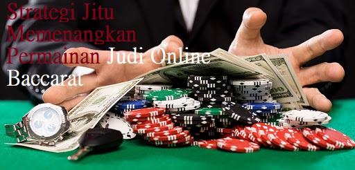 Strategi Jitu Memenangkan Permainan Judi Online Baccarat