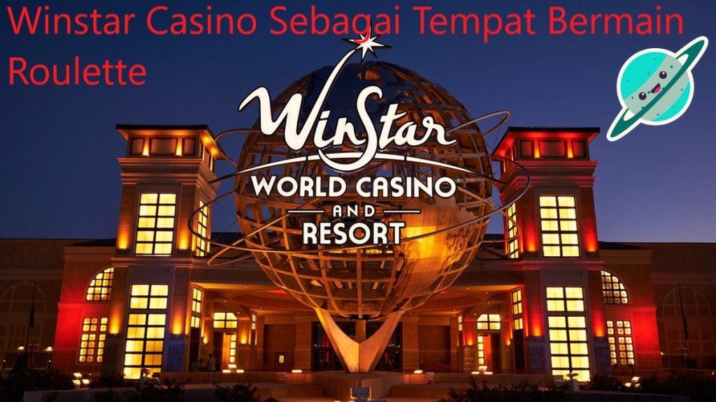 Winstar Casino Sebagai Tempat Bermain Roulette
