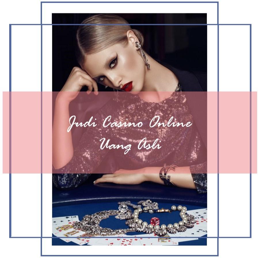 Judi Casino Uang Asli Resmi dan Terpercaya