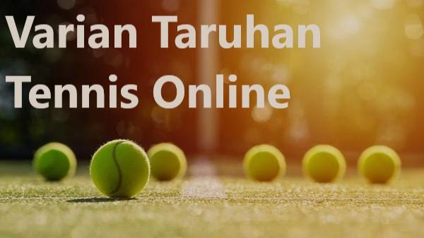 Varian Taruhan Tennis Online